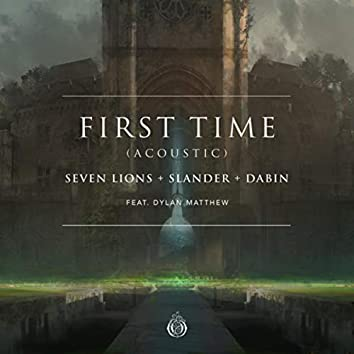 First Time (feat. Dylan Matthew) [Acoustic]