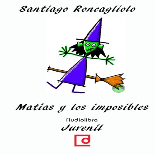 Matías y los imposibles [Matthias and the Impossible]  Audiolibri
