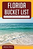 Florida Bucket List Adventure Guide & Journal: Explore 50 Natural Wonders You Must See!