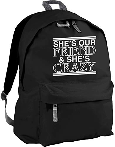HippoWarehouse She's Our Friend and She's Crazy Backpack ruck Sack Dimensions: 31 x 42 x 21 cm Capacity: 18 litres