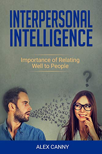 Interpersonal Intelligence: Importance of Relating Well to People (Positive Mind Book 2) (English Edition)