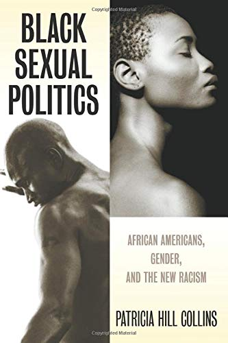 Black Sexual Politics: African Americans, Gender, and the...