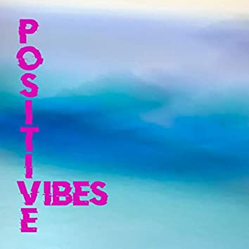 Positive Vibes (ONLY)