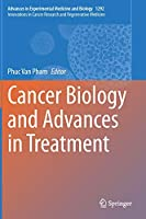 Cancer Biology and Advances in Treatment (Advances in Experimental Medicine and Biology, 1292)
