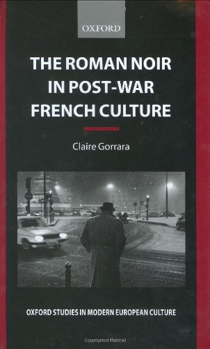 The Roman Noir in Post-War French Culture: Dark Fictions (Oxford Studies in Modern European Culture) (English Edition)