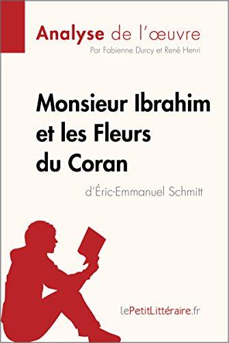 Monsieur Ibrahim et les Fleurs du Coran d'Éric-Emmanuel Schmitt (Analyse de l'oeuvre): Comprendre la littérature avec lePetitLittéraire.fr (Fiche de lecture)