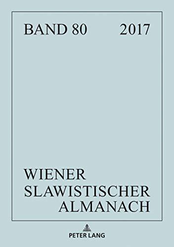 Wiener Slawistischer Almanach Band 80/2018: Schwerpunkt «Madness and Literature» und weitere literaturwissenschaftliche und linguistische Beiträge (German Edition)