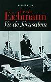 Le cas Eichmann - Vu de Jérusalem