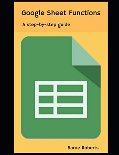 Google Sheet Functions: A step-by-step guide