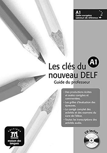 Les clés du nouveau DELF A1 - Libro del profesor + CD: Les Clés du nouveau DELF A1 Guide pedagogique + CD (Fle- Texto Frances)