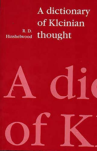 Hinshelwood, R: Dictionary of Kleinian Thought