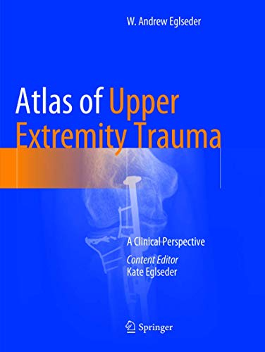 Atlas of Upper Extremity Trauma: A Clinical Perspective