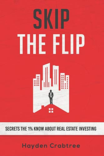 Real Estate Investing Books! -  Skip the Flip: Secrets the 1% Know About Real Estate Investing