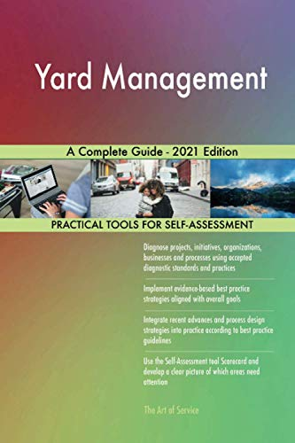 Yard Management A Complete Guide - 2021 Edition