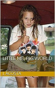 Little Me, Big World by [J. Acosta]