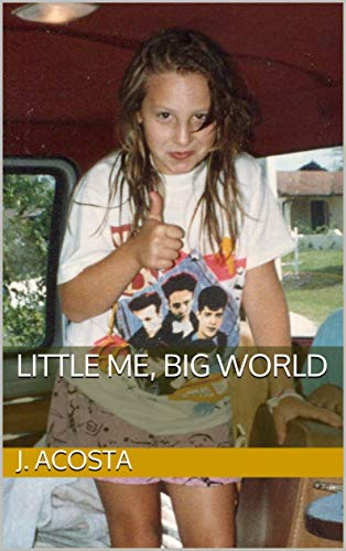 Little Me, Big World - Kindle edition by Acosta, J.. Literature & Fiction  Kindle eBooks @ Amazon.com.