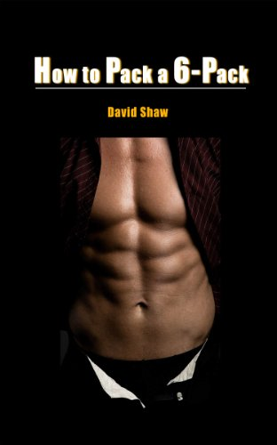 How To Pack a 6-Pack - A Guide to Getting a Six Pack - Abs ...