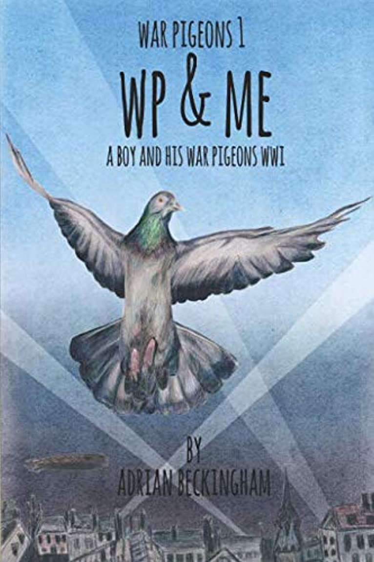 同化する真向こうハーブWAR PIGEONS: WP & Me: A London boy and his war pigeons in World War 1.