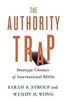 The Authority Trap: Strategic Choices of International NGOs