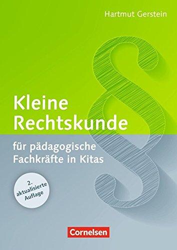 Kleine Rechtskunde für pädagogische Fachkräfte in Kitas: Buch