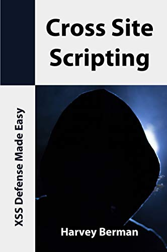 Cross Site Scripting: XSS Defense Made Easy (English Edition)