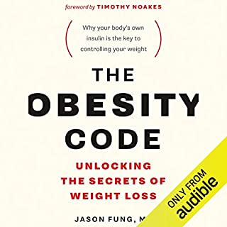 The Obesity Code     Unlocking the Secrets of Weight Loss              By:                                                                                                                                 Jason Fung                               Narrated by:                                                                                                                                 Brian Nishii                      Length: 10 hrs and 9 mins     233 ratings     Overall 4.8