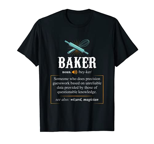 Baker T Shirts Definition I Funny Baking Tshirts T-Shirt