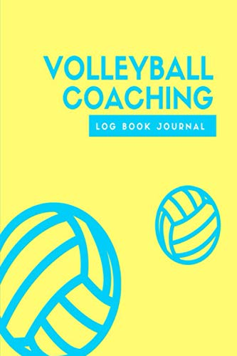 Volleyball coaching log book journal: Sport coach diary notebook, Training game planner or as organizer for coaches.