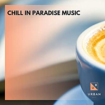 Chill In Paradise Music
