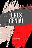 ¡ERES GENIAL! CUADERNO BONITO CON CITAS DE GRANDES PERSONAJES SOBRE LA AMISTAD: CUADERNO LINEADO / DIARIO / BLOC DE NOTAS / APUNTES O AGENDA.