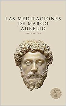 Las Meditaciones de Marco Aurelio: Filosofía Romana (Spanish Edition) por [Marco Aurelio, Enzo Capone]