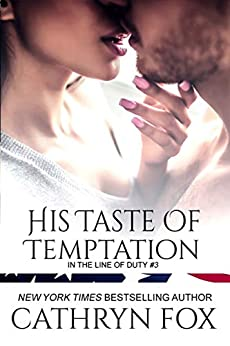 His Taste of Temptation (In the Line of Duty Book 3) by [Cathryn Fox]