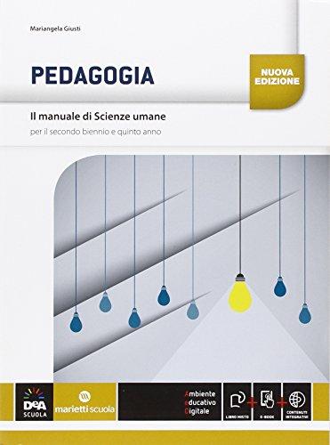 Il manuale di scienze umane. Pedagogia. Per le Scuole superiori. Con e-book. Con espansione online