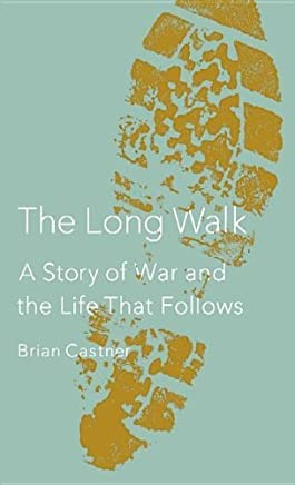 The Long Walk: A Story of War and the Life That Follows by Brian Castner (2012-09-01)