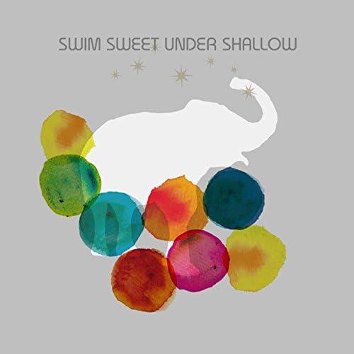 Swim Sweet Under Shallow
