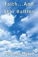 Faith... and Star Battles