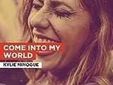 Come Into My World al estilo de Kylie Minogue