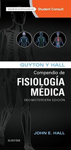 Guyton y Hall. Compendio de Fisiología Médica (Spanish Edition)