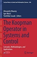 The Koopman Operator in Systems and Control: Concepts, Methodologies, and Applications (Lecture Notes in Control and Information Sciences, 484)