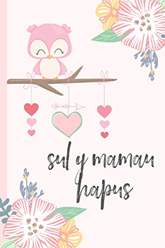 Sul Y Mamau Hapus: Notebook, (Welsh, Happy Mothers Day) Blank Lined journal, (great alternative to a card) Owl