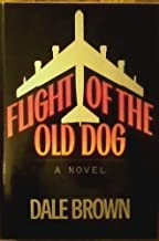 Flight of the Old Dog by Dale Brown (1987-06-23)