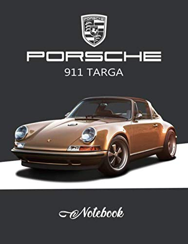Porsche 911 Targa Notebook: Unlined Notebook, Blank Paper for Drawing, Doodling or Sketching, Writing White Paper, 8.5 x 11