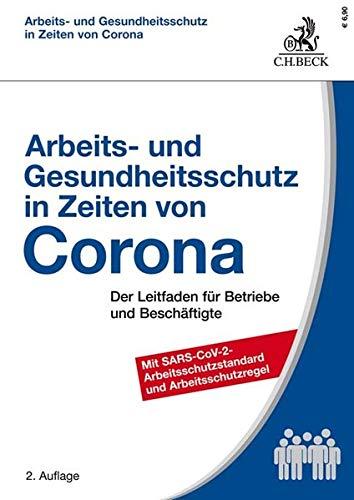Arbeits- und Gesundheitsschutz in Zeiten von Corona: Der Leitfaden für Betriebe und Beschäftigte
