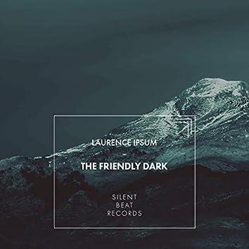 The Friendly Dark