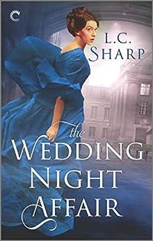 The Wedding Night Affair: An Historical Mystery (Ash & Juliana Book 1) by [L.C. Sharp]