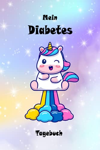 Diabetes Tagebuch: Blutzucker Insulin Tagebuch zum eintragen von Blutzucker-, Blutdruck- und Insulinwerten | schönes Unicorn, Einhorn Cover | 53 ... Pumpen-Therapie | Diabetiker Typ 1 und Typ 2