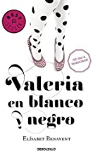 Valeria en blanco y negro/Valeria in Black and White (Valeria Serie) (Spanish Edition) by Elisabet Benavent(2016-01-26)