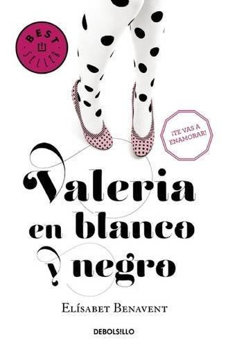 Valeria en blanco y negro/Valeria in Black and White (Valeria Serie) (Spanish Edition) by Elisabet Benavent(2016-01-26)