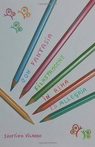 CON FANTASIA FILASTROCCHE IN RIMA ED ALLEGRIA: Filastrocche per bambini