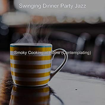 Smoky Cooking at Home (Contemplating)